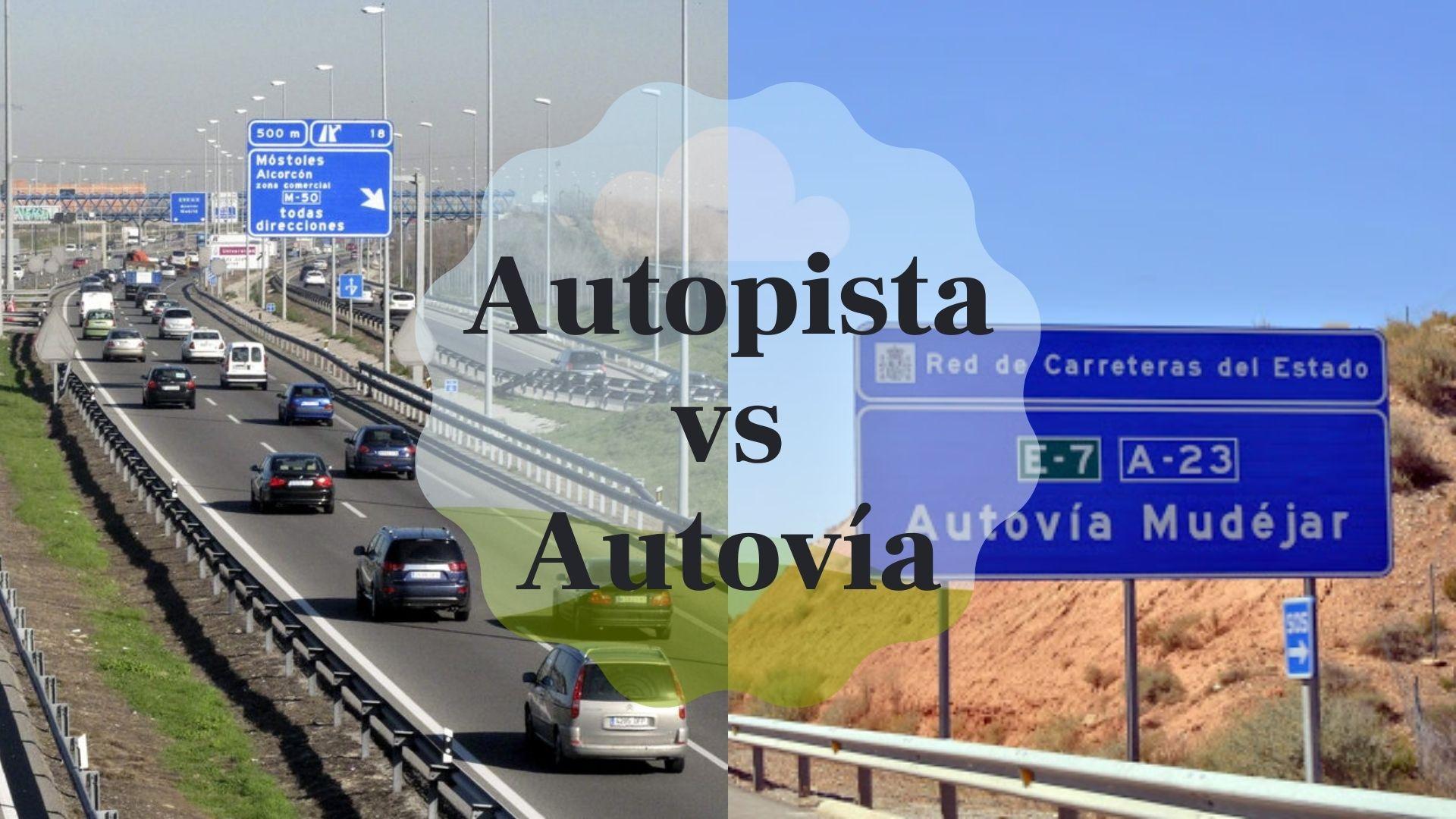 Características de una autovía y una autopista y cómo diferenciarlas